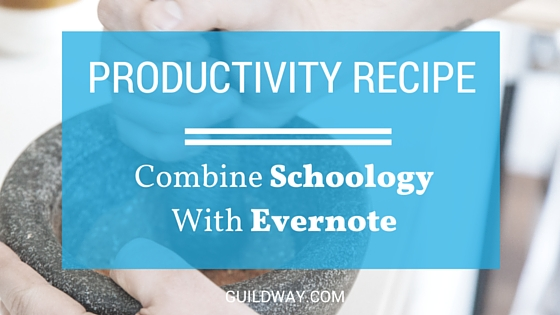 Go Paperless -- Schoology_Evernote