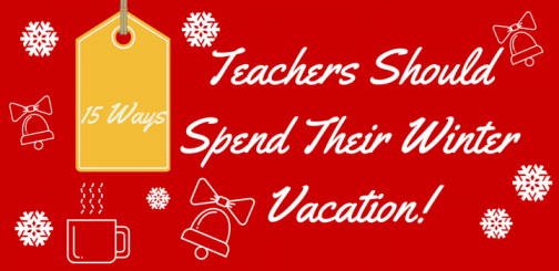 Teachers Should Spend Their Winter LONG