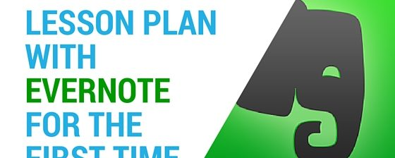How To: Lesson Planning With Evernote For The First Time