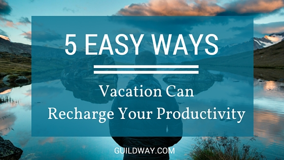Post- 5 Easy Ways Vacation Recharge Productivity