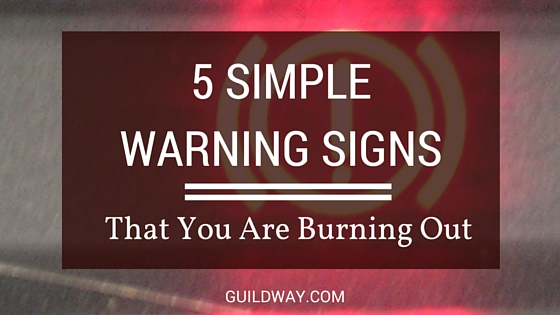 5 Simple Warning Signs That You Are Burning Out