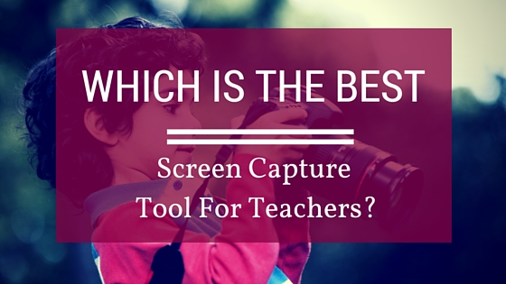 Best Screen Capture for Teachers