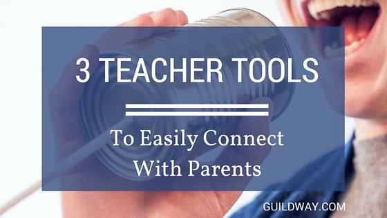 3 Tools To Easily Connect With Parents