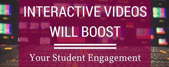 Interactive Videos Will Boost Your Student Engagement